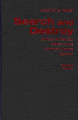 Search and Destroy: African-American Males in the Criminal Justice System (Hardcover)