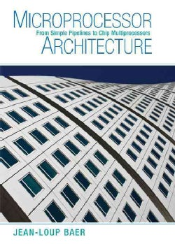 Microprocessor Architecture: From Simple Pipelines to Chip Multiprocessors (Hardcover)