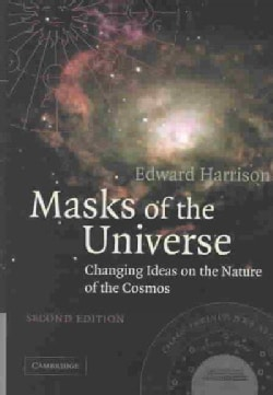 Masks of the Universe: Changing Ideas on the Nature of the Cosmos (Hardcover)