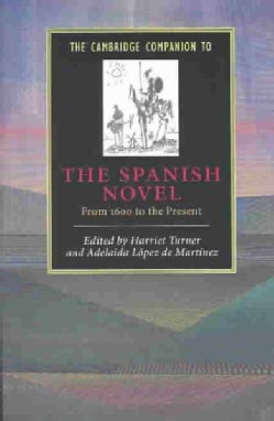 The Cambridge Companion to the Spanish Novel: From 1600 to the Present (Paperback)