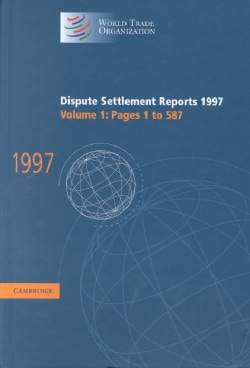 Dispute Settlement Reports, 1997: Pages 1-587 (Hardcover)