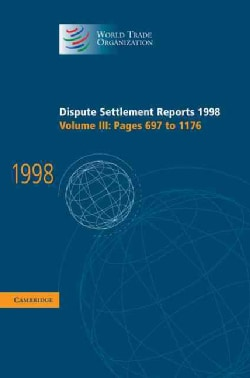 Dispute Settlement Reports 1998: Pages 697-1176 (Hardcover)