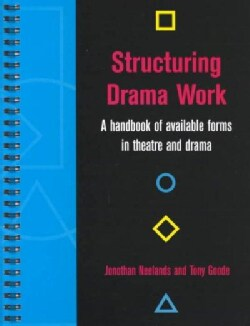 Structuring Drama Work: A Handbook of Available Forms in Theatre and Drama (Paperback)
