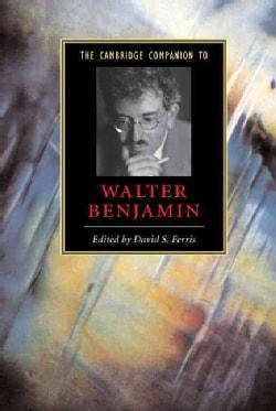 The Cambridge Companion to Walter Benjamin (Hardcover)
