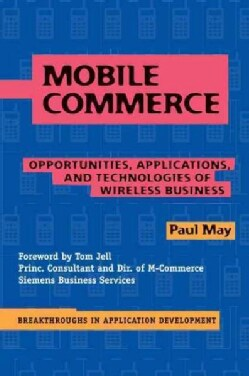 Mobile Commerce: Opportunities, Applications, and Technologies of Wireless Business (Paperback)