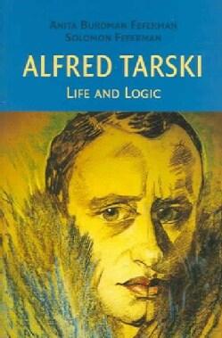 Alfred Tarski: Life and Logic (Hardcover)