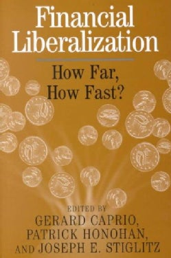 Financial Liberalization: How Far, How Fast? (Hardcover)
