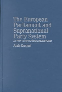The European Parliament and Supranational Party System: A Study in Institutional Development (Hardcover)