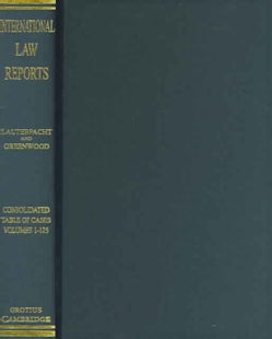 International Law Reports: Consolidated Table of Cases, Volumes 1-120 (Hardcover)
