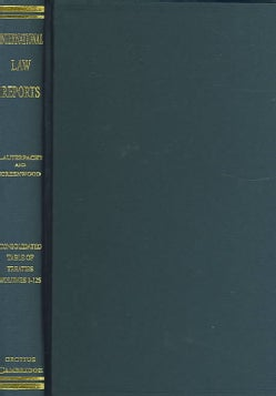 International Law Reports: Consolidated Table of Treaties, Volumes 1-125 (Hardcover)