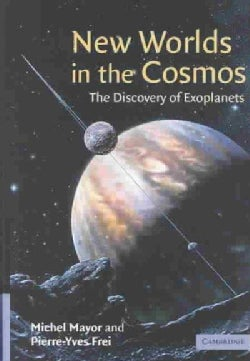 New Worlds in the Cosmos: The Discovery of Exoplanets (Hardcover)