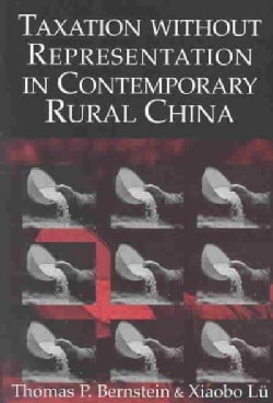 Taxation Without Representation in Contemporary Rural China (Hardcover)