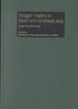 Forager-Traders in South and Southeast Asia: Long-Term Histories (Hardcover)