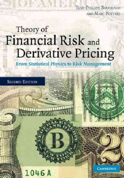 Theory of Financial Risk and Derivative Pricing: From Statistical Physics to Risk Management (Hardcover)
