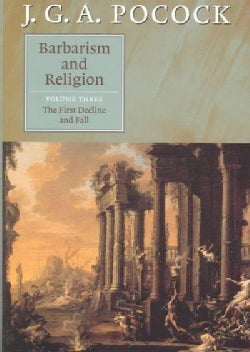 Barbarism and Religion: The First Decline and Fall (Hardcover)