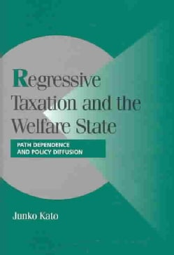 Regressive Taxation and Welfare State: Path Dependance and Policy Diffusion (Hardcover)