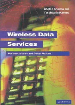 Wireless Data Services: Technologies, Business Models and Global Markets (Hardcover)