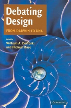 Debating Design: From Darwin to DNA (Hardcover)