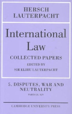 International Law: Being the Collected Papers of Hersch Lauterpacht (Hardcover)