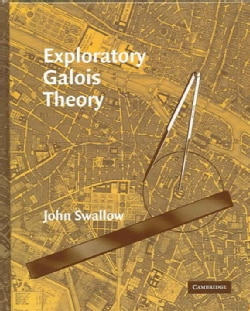Exploratory Galois Theory (Hardcover)