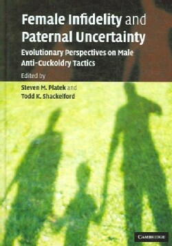 Female Infidelity And Paternal Uncertainty: Evolutionary Perspectives on Male Anti-cuckoldry Tactics (Hardcover)