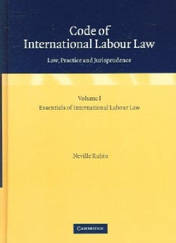 Code Of International Labour Law: Law, Practice And Jurisprudence (Hardcover)