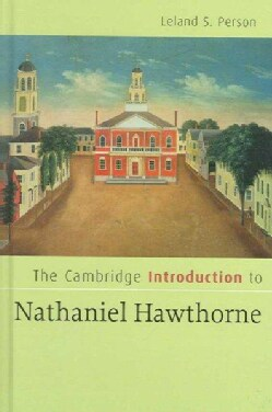 The Cambridge Introduction to Nathaniel Hawthorne (Hardcover)