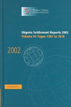 Dispute Settlement Reports 2002: Pages 1387 To 1818 (Hardcover)