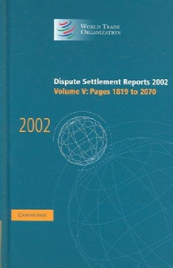 Dispute Settlement Reports: 2002 (Hardcover)