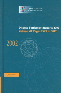 Dispute Settlement Reports 2002: Pages 2579 To 3042 (Hardcover)