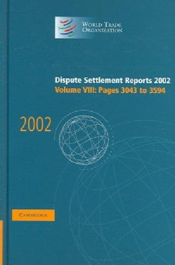 Dispute Settlement Reports 2002: Pages 3043 To 3594 (Hardcover)