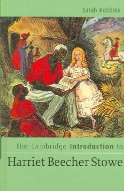 The Cambridge Introduction to Harriet Beecher Stowe (Hardcover)