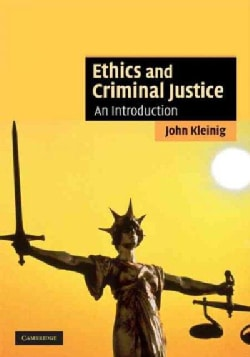 Ethics and Criminal Justice: An Introduction (Hardcover)