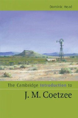 The Cambridge Introduction to J. M. Coetzee (Hardcover)