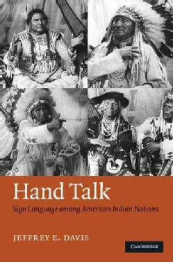 Hand Talk: Sign Language Among American Indian Nations (Hardcover)