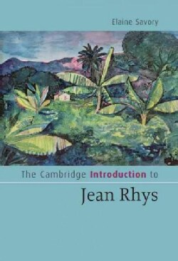 The Cambridge Introduction to Jean Rhys (Hardcover)