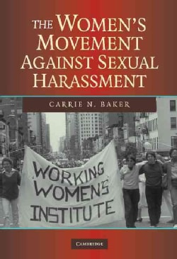 The Women's Movement Against Sexual Harassment (Hardcover)