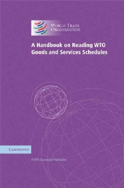 A Handbook on Reading WTO Goods and Services Schedules (Hardcover)