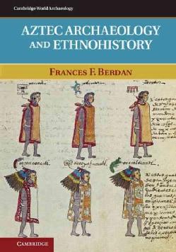 Aztec Archaeology and Ethnohistory (Hardcover)