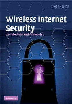 Wireless Internet Security: Architecture and Protocols (Hardcover)