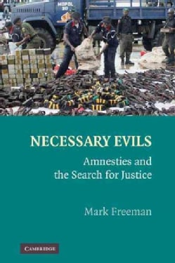 Necessary Evils: Amnesties and the Search for Justice (Hardcover)