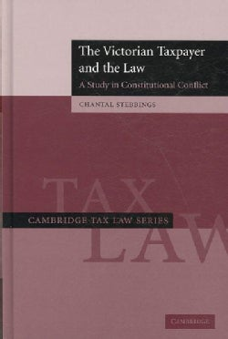 The Victorian Taxpayer and the Law: A Study in Constitutional Conflict (Hardcover)