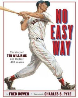 No Easy Way: The Story of Ted Williams and the Last .400 Season (Hardcover)