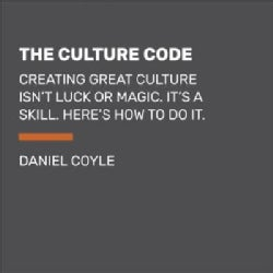 The Culture Code: Creating a Successful Culture Isn't Luck or Magic. It's a Skill. Here's How to Do It. (CD-Audio)