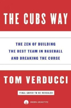 The Cubs Way: The Zen of Building the Best Team in Baseball and Breaking the Curse (CD-Audio)