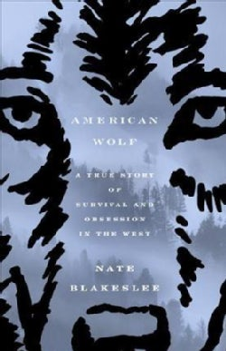 American Wolf: A True Story of Survival and Obsession in the West (CD-Audio)
