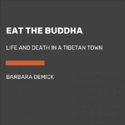 Eat the Buddha: Life and Death in a Tibetan Town (CD-Audio)