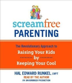 Screamfree Parenting (CD-Audio)