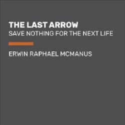 The Last Arrow: Save Nothing for the Next Life (CD-Audio)