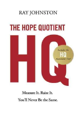 The Hope Quotient: Measure It, Raise It, You'll Never Be the Same (Hardcover)